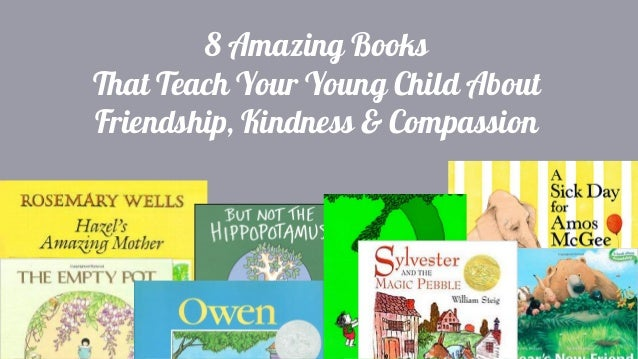 8 amazing books that teach your young child about friendship kindnes
