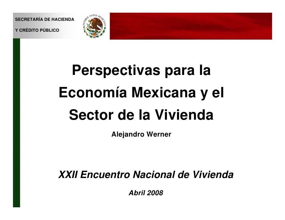 SECRETARÍA DE HACIENDA  Y CRÉDITO PÚBLICO                          Perspectivas para la                 Economía Mexicana ...