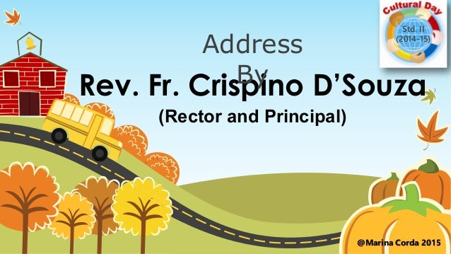 Rev. Fr. Crispino D'Souza (Rector and Principal) Address By Std. II (2014-15) @Marina Corda 2015