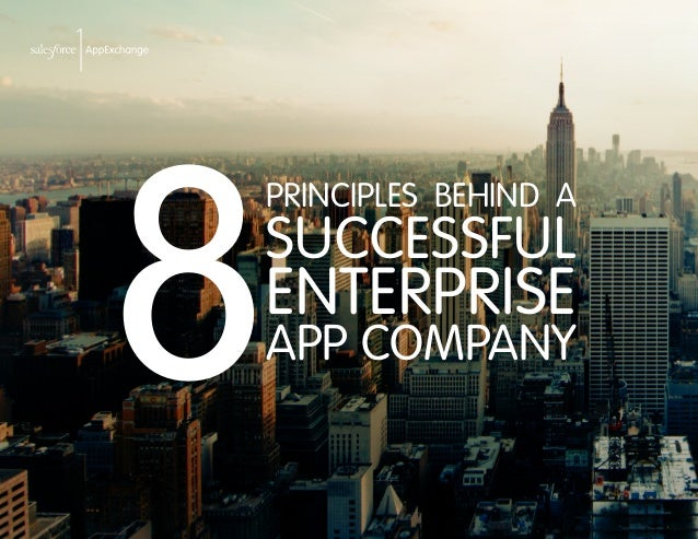 PRINCIPLES BEHIND A  SUCCESSFUL  ENTERPRISE  APP COMPANY 8