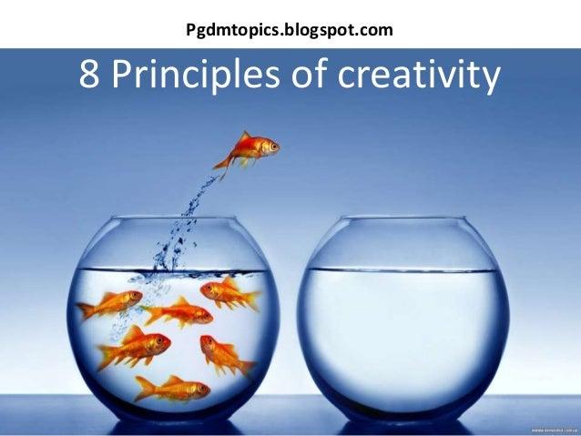 8 Principles Of Creativity Pgdmtopicsblogspot