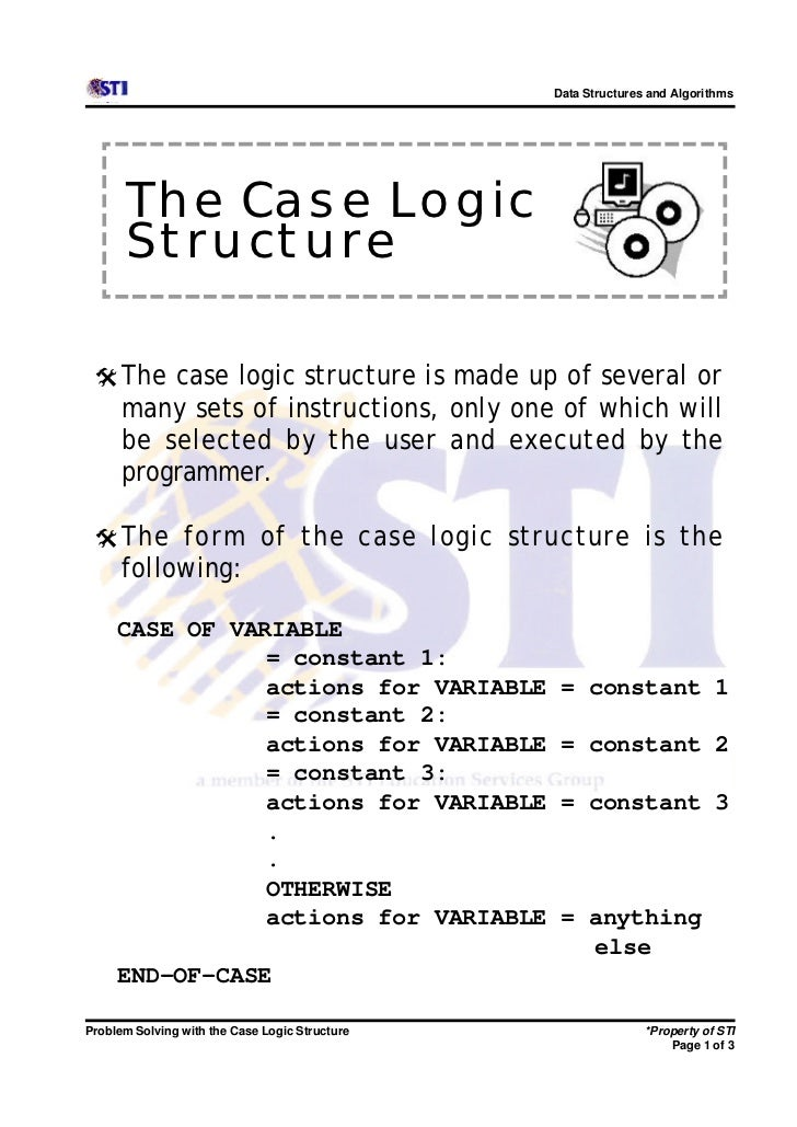 Data Structures and Algorithms      The Case Logic      Structure @ The case logic structure is made up of several or     ...