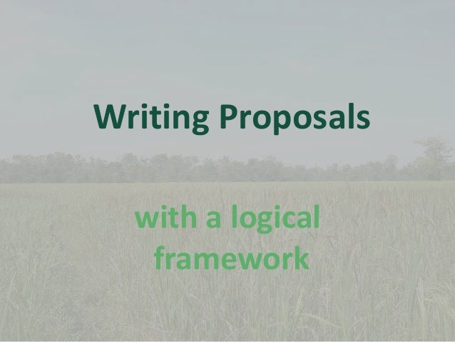 Writing Proposals with a logical framework