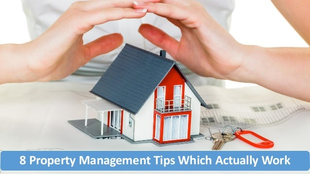 8 Property Management Tips Which Actually Work
