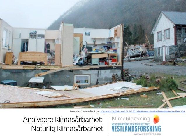 Foto; Harald Vartdal/Fjordingen http://www.dagbladet.no/2011/12/30/nyheter/innenriks/klima/veret/ekstremver/19601159/Analy...