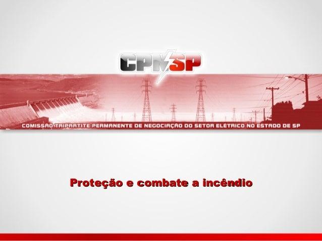 Proteção e combate a incêndioProteção e combate a incêndio