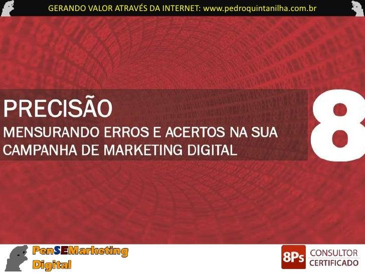 GERANDO VALOR ATRAVÉS DA INTERNET: www.pedroquintanilha.com.br