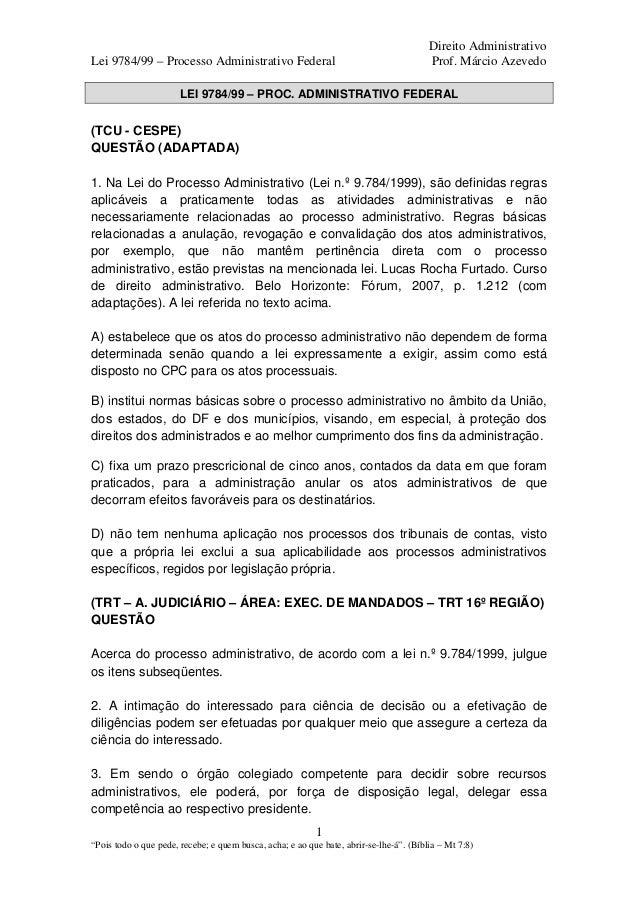 Lei 9784/99 – Processo Administrativo Federal  Direito Administrativo Prof. Márcio Azevedo  LEI 9784/99 – PROC. ADMINISTRA...