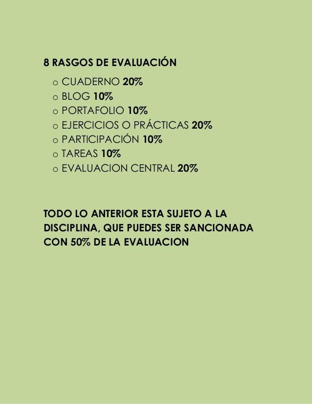 8 RASGOS DE EVALUACIÓN o CUADERNO 20% o BLOG 10% o PORTAFOLIO 10% o EJERCICIOS O PRÁCTICAS 20% o PARTICIPACIÓN 10% o TAREA...