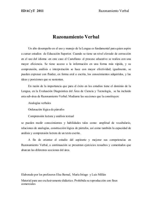 EDACyT 2011 Razonamiento Verbal Elaborado por los profesores Elsa Bernal, María Itriago y Luis Millán Material para uso ex...
