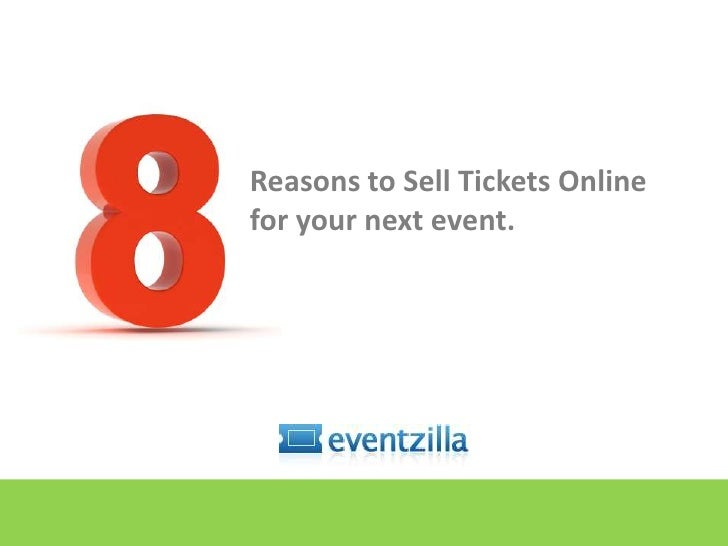 Reasons to Sell Tickets Onlinefor your next event.<br />