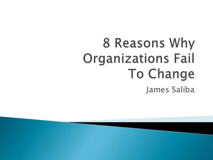 8 Reasons Why Organizations Fail To Change