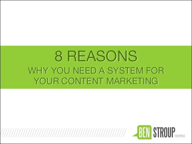 8 REASONS WHY YOU NEED A SYSTEM FOR YOUR CONTENT MARKETING