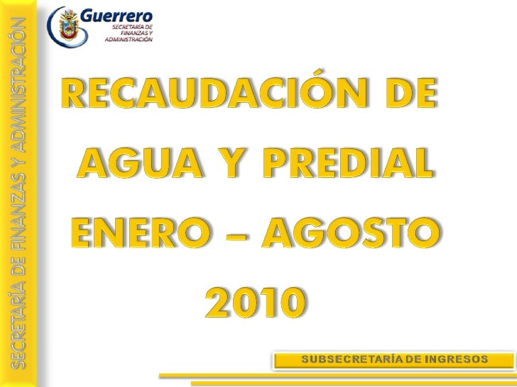 Recaudación de Agua y Predial enero – agosto 2010