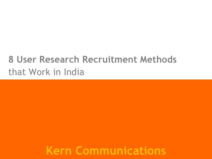 8 User Research Recruitment Methods   that Work in India Kern Communications