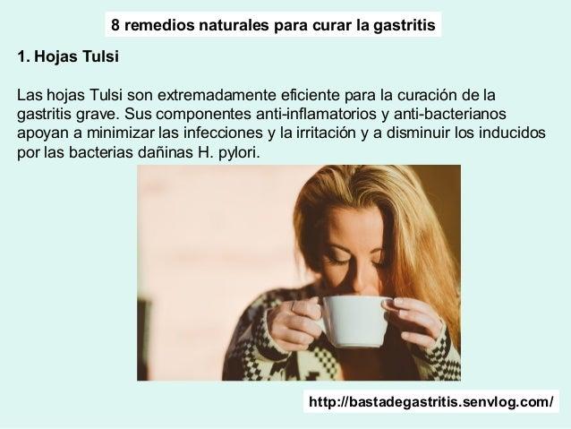 http://bastadegastritis.senvlog.com/ 8 remedios naturales para curar la gastritis 1. Hojas Tulsi Las hojas Tulsi son extre...