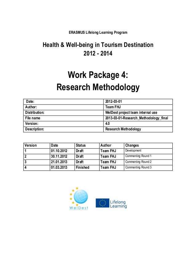ERASMUS Lifelong Learning Program  Health & Well-being in Tourism Destination 2012 - 2014  Work Package 4: Research Method...