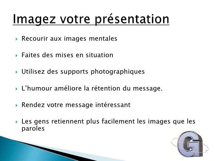 Recourir aux images mentales<br />Faites des mises en situation<br />Utilisez des supports photographiques<br />L'humour a...