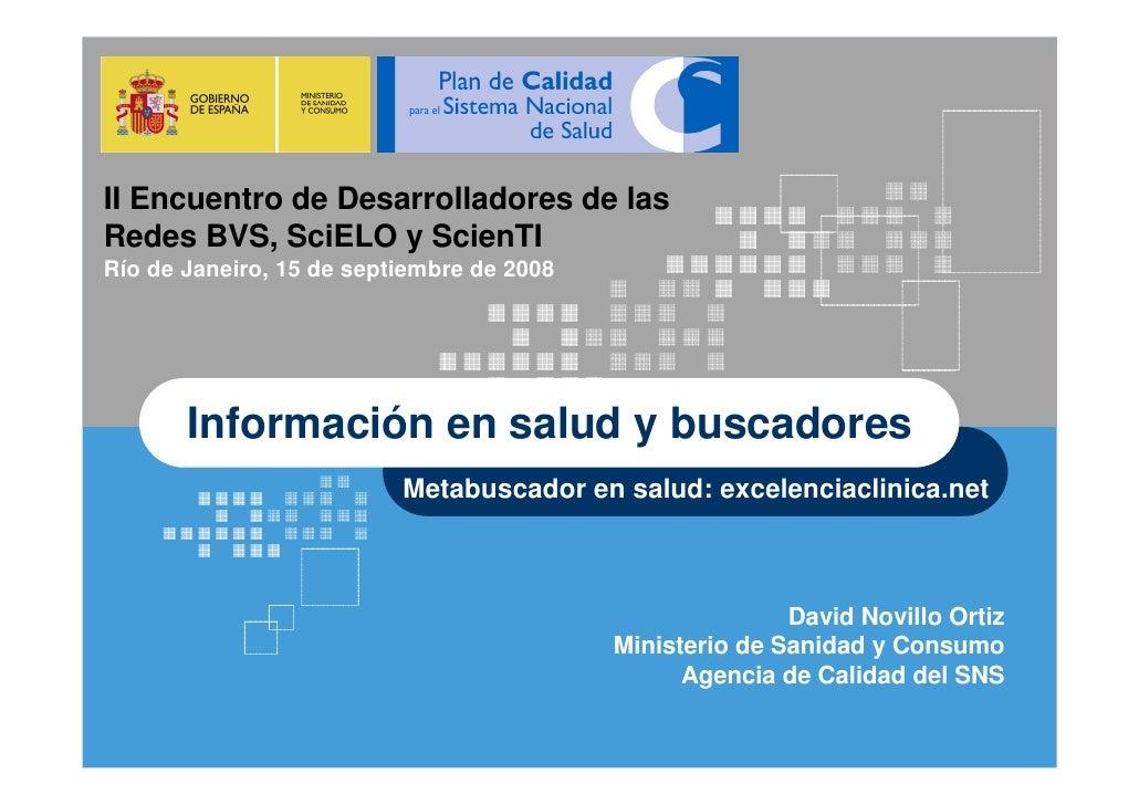 II Encuentro de Desarrolladores de las Redes BVS, SciELO y ScienTI Río de Janeiro, 15 de septiembre de 2008            Inf...