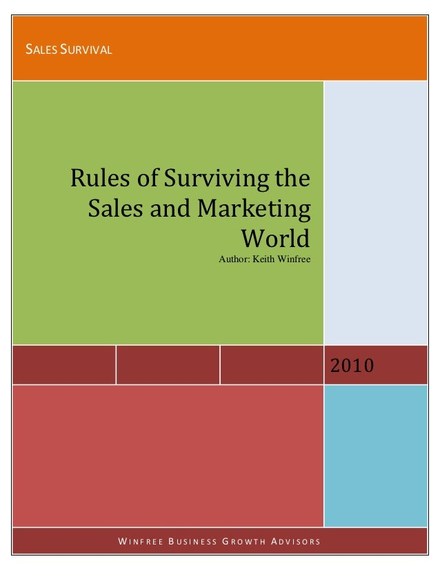 SALES SURVIVAL          Rules of Surviving the           Sales and Marketing                          World               ...