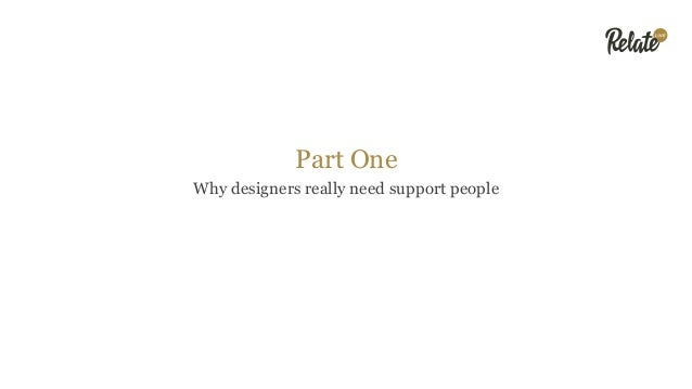 """Design Needs Love From the Support Team Asking a support team to """"live the brand"""" requires lots of trust and buy-in For a ..."""