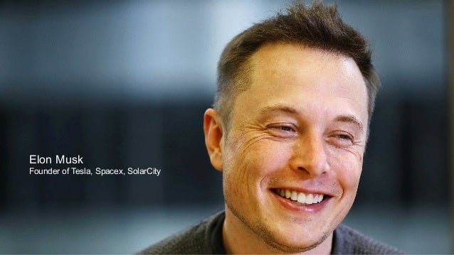 Peter Thiel Billionaire Investor, author of Zero to One Elon Musk Founder of Tesla, Spacex, SolarCity