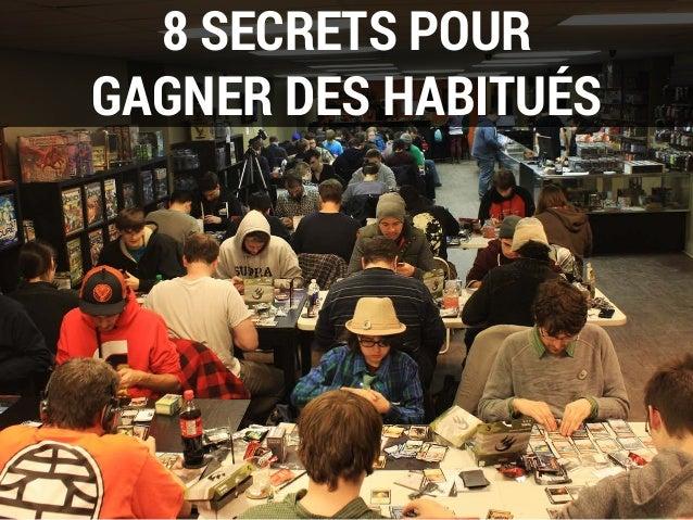 8 SECRETS POUR GAGNER DES HABITUÉS