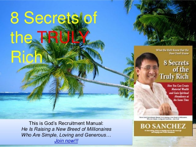 8 Secrets of the TRULY Rich This is God's Recruitment Manual: He Is Raising a New Breed of Millionaires Who Are Simple, Lo...