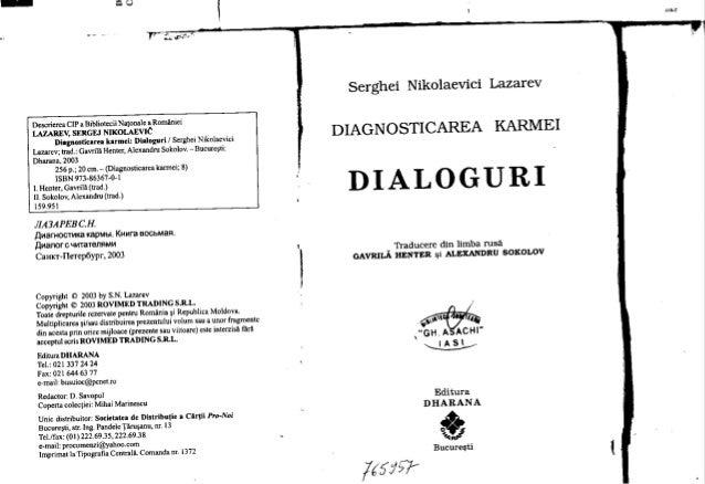 """QU ~. :..~~~:"""": Descrierea CIP a Bibliotecii Na10nale a României LAZAREV, SERGEJ NIKOLAEVIC Diagnosticarea karmei: Dialogu..."""