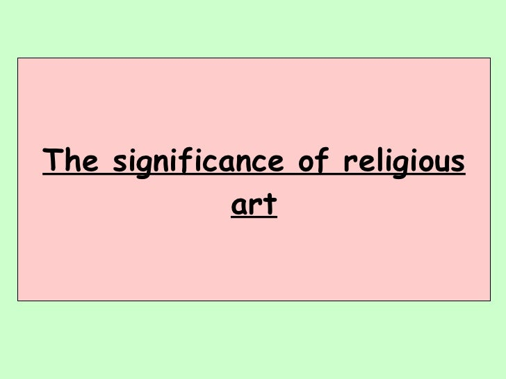 The significance of religious art