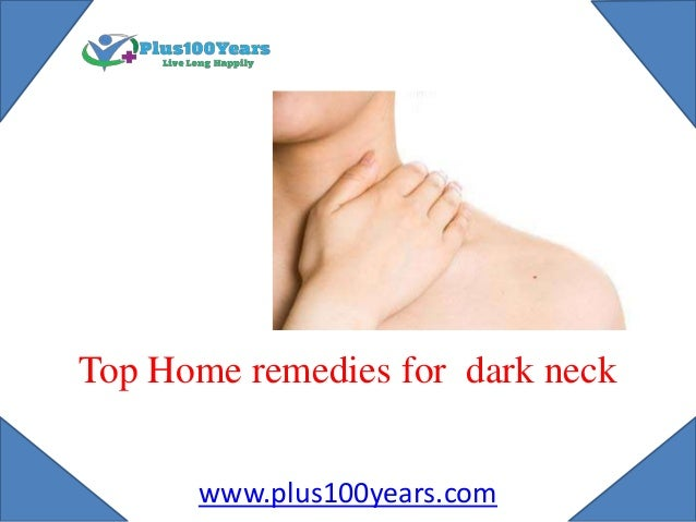Top Home remedies for dark neck www.plus100years.com