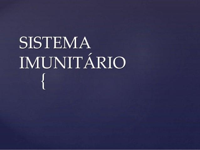 { SISTEMA IMUNITÁRIO