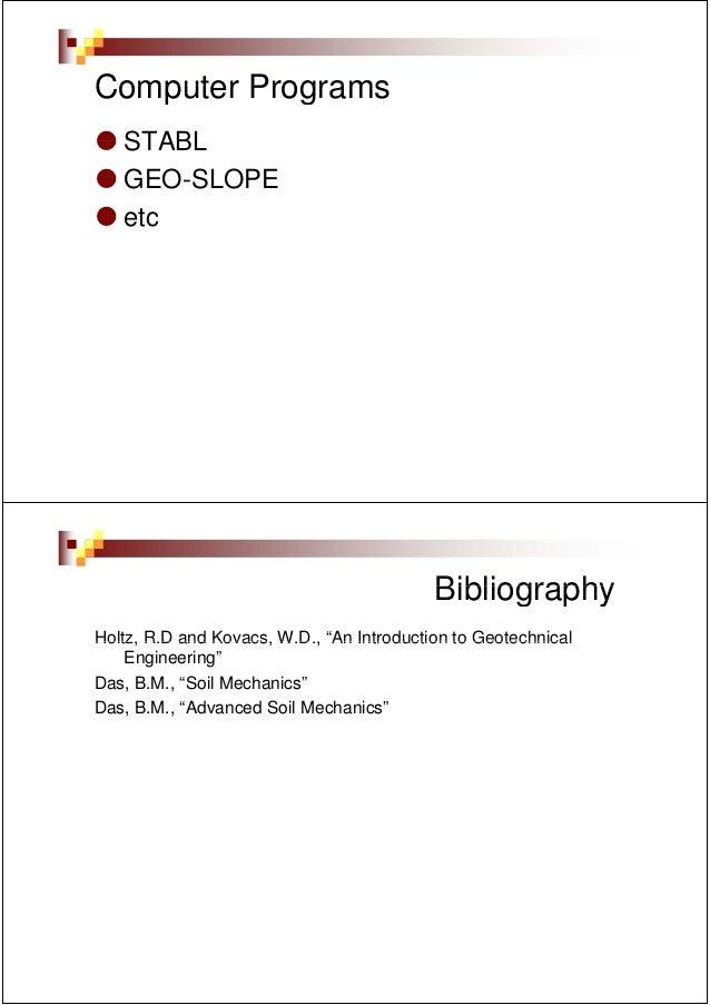 Computer Programs   STABL   GEO-SLOPE   etc                                           BibliographyHoltz, R.D and Kovacs, W...