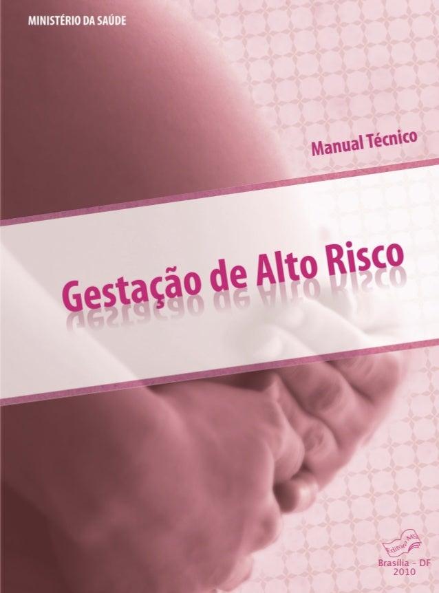MINISTÉRIO DA SAÚDE  Secretaria de Atenção à Saúde  Departamento de Ações Programáticas Estratégicas  Gestação de Alto Ris...