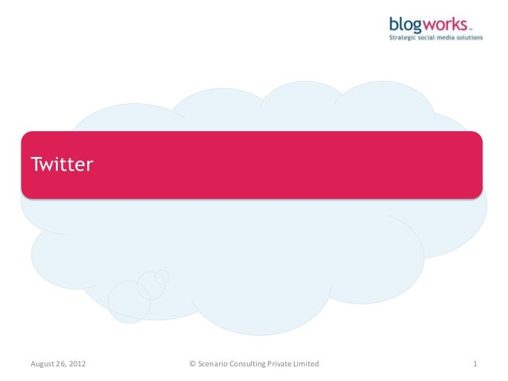 TwitterAugust 26, 2012   © Scenario Consulting Private Limited   1