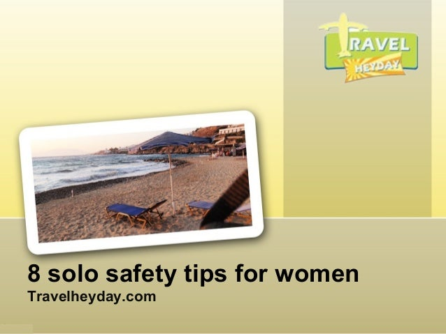 8 solo safety tips for women Travelheyday.com