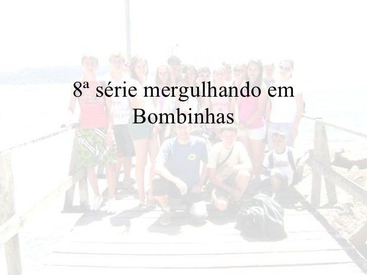 8ª série mergulhando em Bombinhas