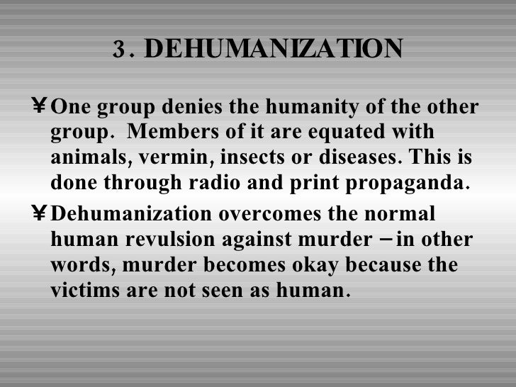 eight steps of genocide Genocide is a process that develops in eight stages that are predictable but  in  genocide unless they lead to the next stage, dehumanization.