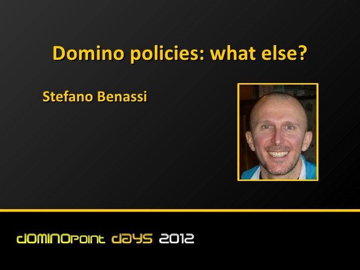 Domino policies: what else?Stefano Benassi