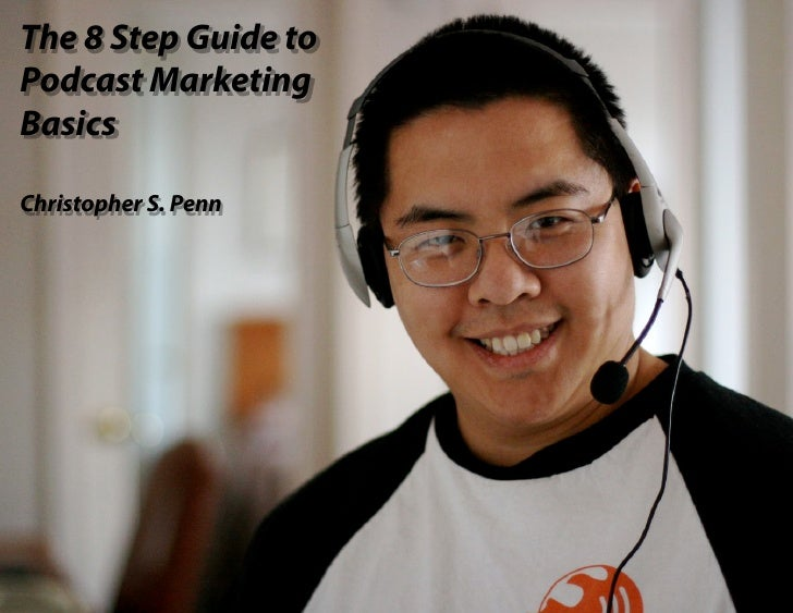 The 8 Step Guide to     The 8 Step Guide to Podcast Marketing Basics    Podcast Marketing Basics                          ...