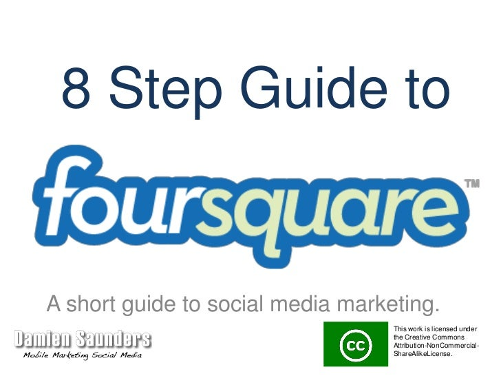 8 Step Guide to<br />A short guide to social media marketing.<br />This work is licensed under the Creative Commons Attrib...