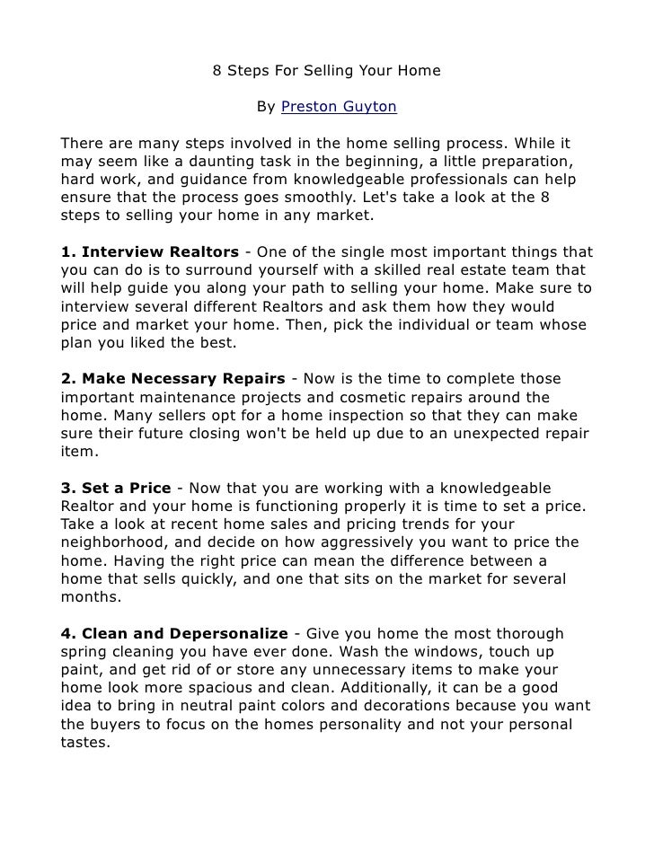 8 Steps For Selling Your Home                            By Preston Guyton  There are many steps involved in the home sell...