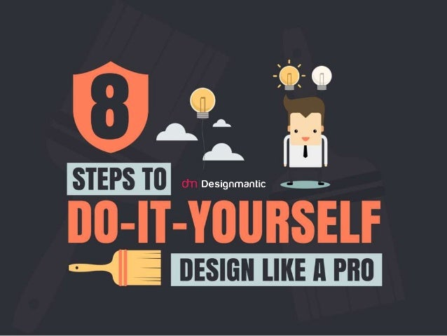 8 Steps To Do It Yourself Design Like A Pro