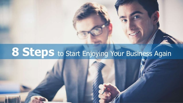 8 Steps to Start Enjoying Your Business Again