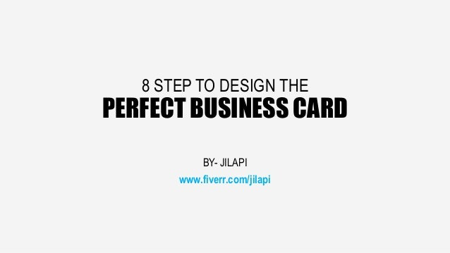 8 top business card design tips 8 step to design the perfect business card by jilapi fiverr reheart Choice Image