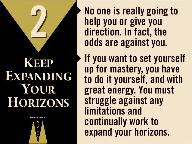 2  ‣ No one is really going to  KEEP  ‣ If you want to set yourself  EXPANDING YOUR HORIZONS  help you or give you directi...