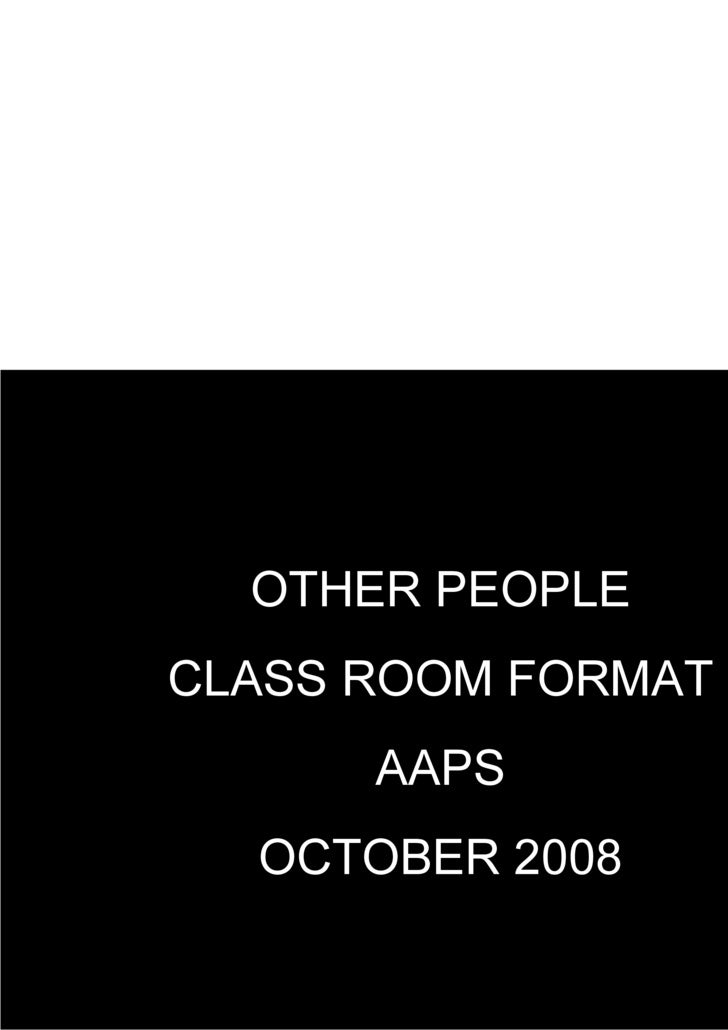 OTHER PEOPLE CLASS ROOM FORMAT AAPS OCTOBER 2008