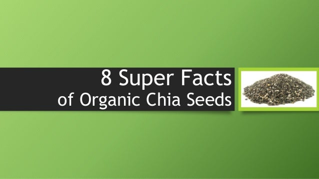 8 Super Facts  of Organic Chia Seeds