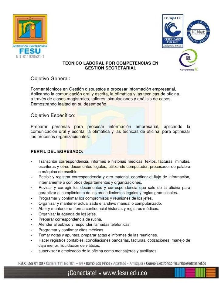 TECNICO LABORAL POR COMPETENCIAS EN<br />GESTION SECRETARIAL<br />Objetivo General: <br />Formar técnicos en Gestión dispu...