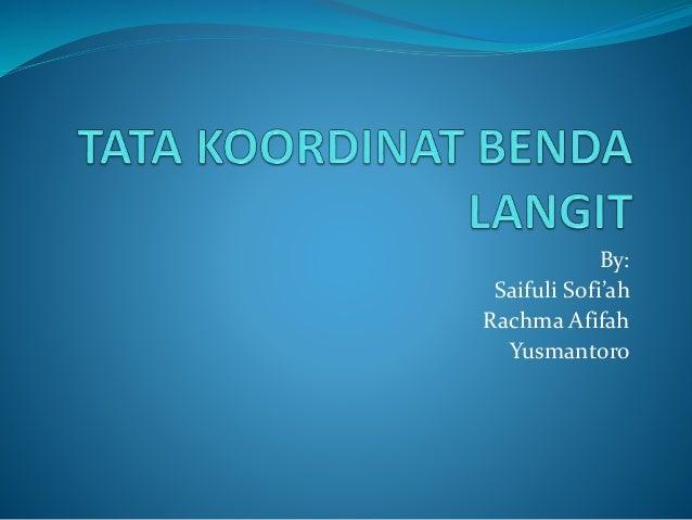 By: Saifuli Sofi'ah Rachma Afifah Yusmantoro